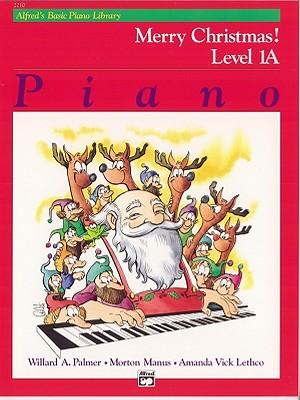 Alfred's Basic Piano Course, Merry Christmas! By Palmer, Willard A./ Manus, Morton/ Lethco, Amanda Vick
