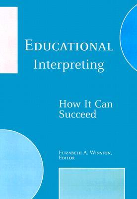 Educational Interpreting By Winston, Elizabeth A. (EDT)