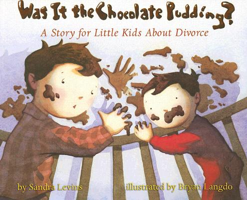 Was It the Chocolate Pudding? By Levins, Sandra/ Langdo, Bryan
